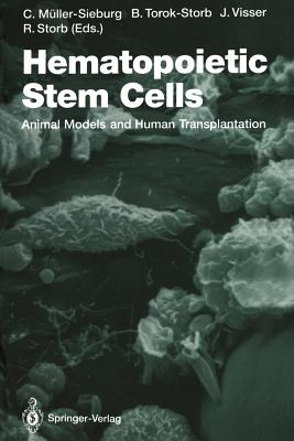 Hematopoietic Stem Cells By Muller-sieburg, Christa E. (EDT)/ Torok-storb, Beverly (EDT)/ Visser, Jan W. M. (EDT)/ Storb, Rainer (EDT)